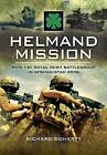 Helmand Mission: With 1st Royal Irish Battlegroup in Afghanistan 2008 by Richard Doherty (Hardback, 2009)