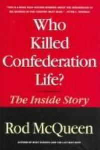 who killed confederation life the inside story