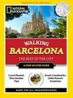 National Geographic Walking Barcelona: The Best of the City by National Geographic (Paperback, 2010)