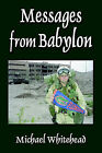 Messages from Babylon by Donald Gill Whitehead (Paperback, 2006)