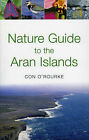 Nature Guide to the Aran Islands by Con O'Rourke (Paperback, 2006)