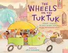 The Wheels on the Tuk Tuk by Surishtha Sehgal, Kabir Sehgal (Hardback, 2016)