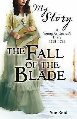 The Fall of the Blade (My Story) by Reid, Sue, Very Good Used Book (Paperback) F