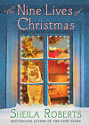 The Nine Lives of Christmas by Sheila Roberts (Hardback, 2011)
