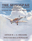 The Monospar: From Tailless Gliders to Vast Transport: The Story of General Aircraft Ltd. of Hanworth by Arthur W. J. G. Ord-Hume (Paperback, 2013)