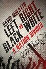 Left vs. Right, Black vs. White: A Nation Divided by David Mulatto (Paperback / softback, 2013)