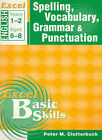 Excel Spelling, Vocabulary, Grammar & Punctuation: Years 1-2: Year 1 & 2 by Peter Clutterbuck (Paperback, 2002)