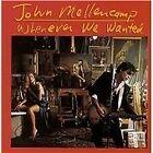 John Mellencamp - Whenever We Wanted (2003)