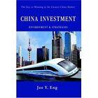 China Investment Environment & Strategies Eng iUniverse Hardback 9780595672608