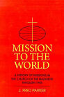Mission to the World: A History of Missions in the Church of the Nazarene Through 1985 by J Fred Parker (Paperback / softback, 1988)