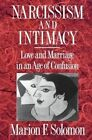 Narcissism and Intimacy: Love and Marriage in an Age of Confusion by Marion Solomon (Paperback, 1989)