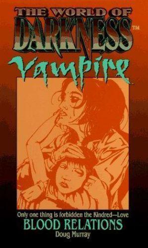 Blood Relations (World of Darkness : Vampire)