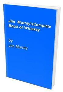 Jim-Murray-039-sComplete-Book-of-Whiskey-by-Jim-Murray-Book-The-Cheap-Fast-Free