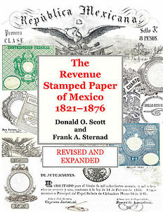 Revenue Stamped Paper of Mexico 1821-76 - NEW REVISED AND EXPANDED EDITION