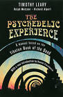 The Psychedelic Experience: A Manual Based on the  Tibetan Book of the Dead by Timothy Leary, etc. (Paperback, 1997)