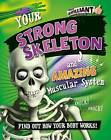 Your Strong Skeleton and Amazing Muscular System by Paul Mason (Paperback / softback, 2015)