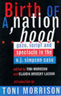 Birth of a Nation Hood: Gaze, Script and Spectacle in the O.J.Simpson Case by Vintage Publishing (Paperback, 1997)