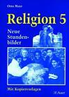 Religion Klasse 5 von Otto Mayr (2008, Geheftet)