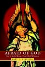 Afraid of God Get a Life Keep Your Hell Private Gary E Mendiola