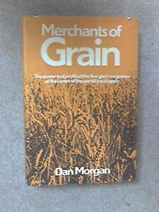 Merchants Of Grain Power And Profits Of The Five Gia By Morgan Dan Hardback 9780297776970 Ebay