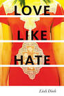 Love Like Hate by Linh Dinh (Paperback, 2010)