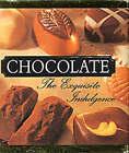 Chocolate: The Exquisite Indulgence by Perrin B (Hardback, 1995)