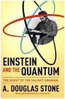 Einstein and the Quantum von A. Douglas Stone (2015, Taschenbuch)