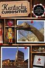 Kentucky Curiosities: Quirky Characters, Roadside Oddities & Other Offbeat Stuff by Vince Staten (Paperback, 2012)