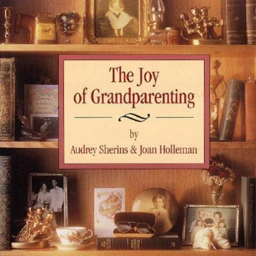 The Joy of Grandparenting by Joan Holleman and Audrey Sherins (1995, Paperback)