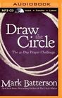 Draw the Circle: The 40 Day Prayer Challenge by Mark Batterson (CD-Audio, 2014)