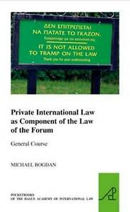 Private International Law as Component of the Law of the Forum, Michael Bogdan,