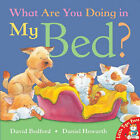What are You Doing in My Bed? by David Bedford (Paperback, 2004)