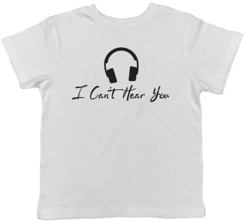 I Can/'t Hear You Childrens Kids Boys Girls Tee T-Shirt
