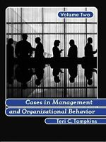 Cases in Management and Organizational Behavior Vol. 2 by Teri C. Tompkins...