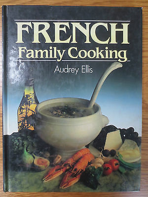 Vintage Cook Book FRENCH FAMILY COOKING Recipes Cookery 1980s Audrey Ellis