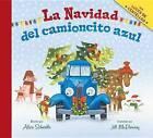 La Navidad del Camioncito Azul (Little Blue Truck's Christmas Spanish Edition) by Alice Schertle (Hardback, 2016)