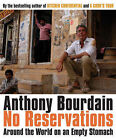 No Reservations: Around the World on an Empty Stomach by Anthony Bourdain (Paperback, 2007)