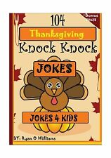 Perfect 104 Funny Thanksgiving Knock Knock Jokes 4 Kids: Best Knock Kno... Free