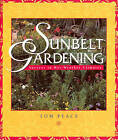 Sunbelt Gardening: Success in Hot-Weather Climates by Tom Peace (Paperback, 2000)