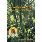 Apache Recon Because of The Brave 9781449082901 by Michael L. Moomey Paperback