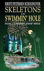 Skeletons in the Swimmin' Hole: Tales from Haunted Disney World by Kristi Petersen Schoonover (Paperback / softback, 2010)