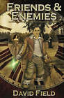 Friends and Enemies by David Field (Paperback / softback, 2005)