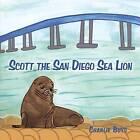 Scott the San Diego Sea Lion by Charlie Buys (Paperback / softback, 2014)