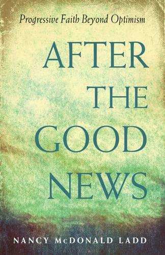 After the Good News by Nancy McDonald Ladd (author)