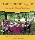 Simple Recipes for Joy: More Than 200 Delicious Vegan Recipes by Sharon Gannon (Hardback, 2014)