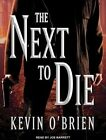 The Next to Die by Kevin O'Brien (CD-Audio, 2016)