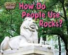 How Do People Use Rocks? by Ellen Lawrence (Hardback, 2015)