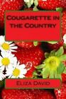 Cougarette in the Country by Eliza David (Paperback / softback, 2015)
