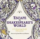 Escape to Shakespeare's World: A Colouring Book Adventure by William Shakespeare (Paperback, 2016)
