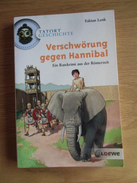 Tatort Geschichte. Verschwörung gegen Hannibal von Fabian Lenk